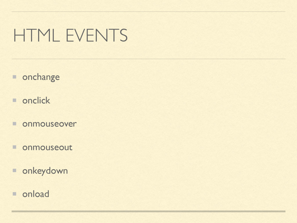 HTML EVENTS onchange onclick onmouseover onmous...