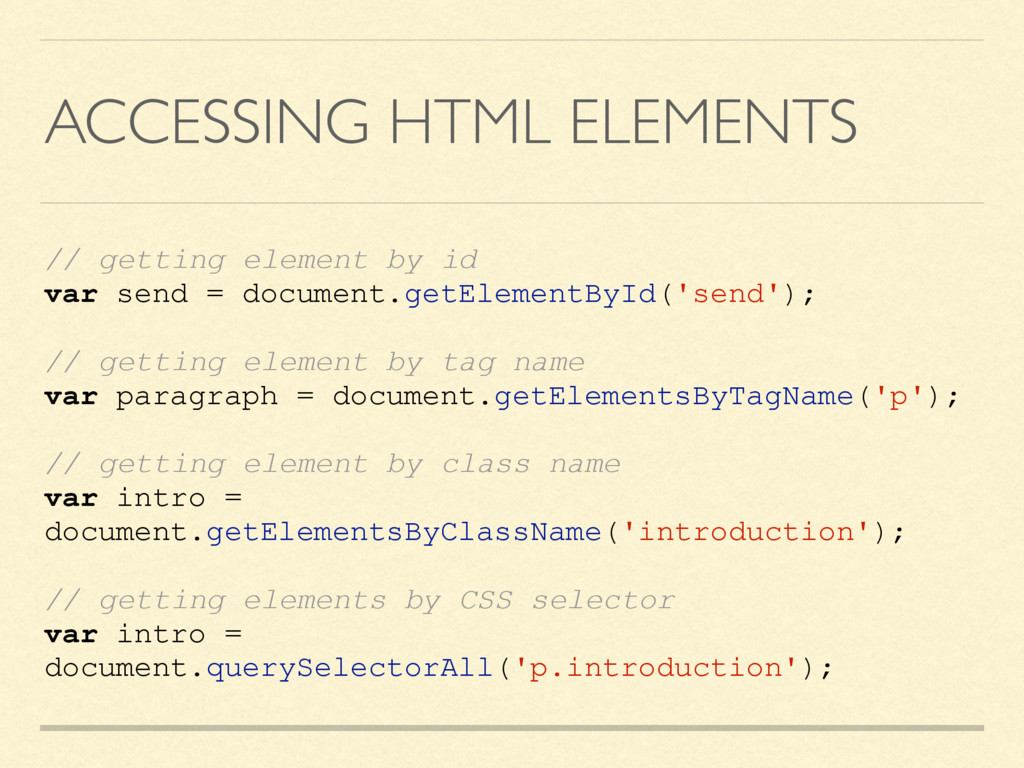 ACCESSING HTML ELEMENTS // getting element by i...