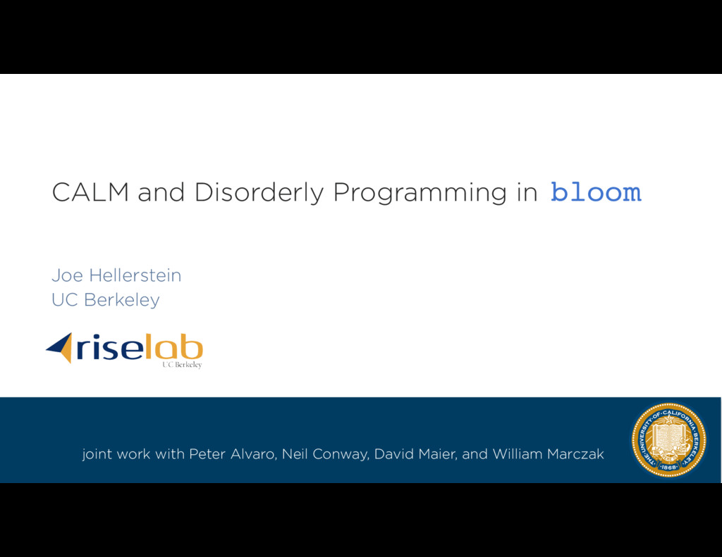 CALM and Disorderly Programming in Joe Hellerst...