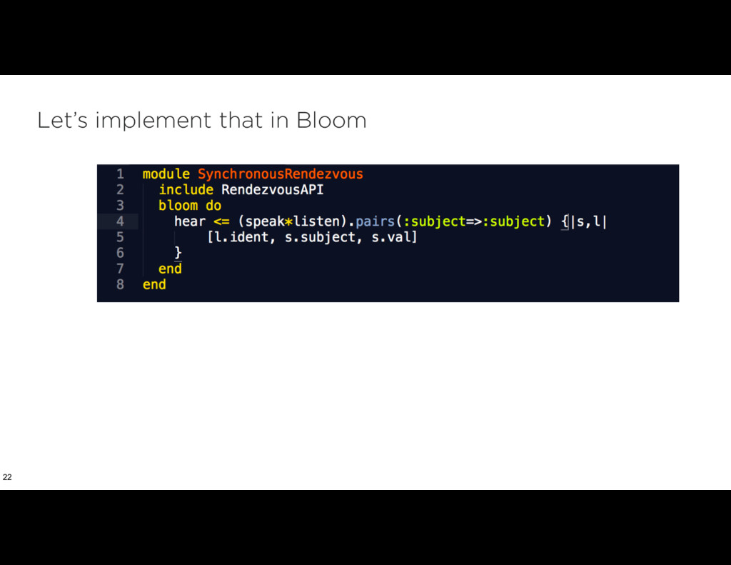 Let's implement that in Bloom 22