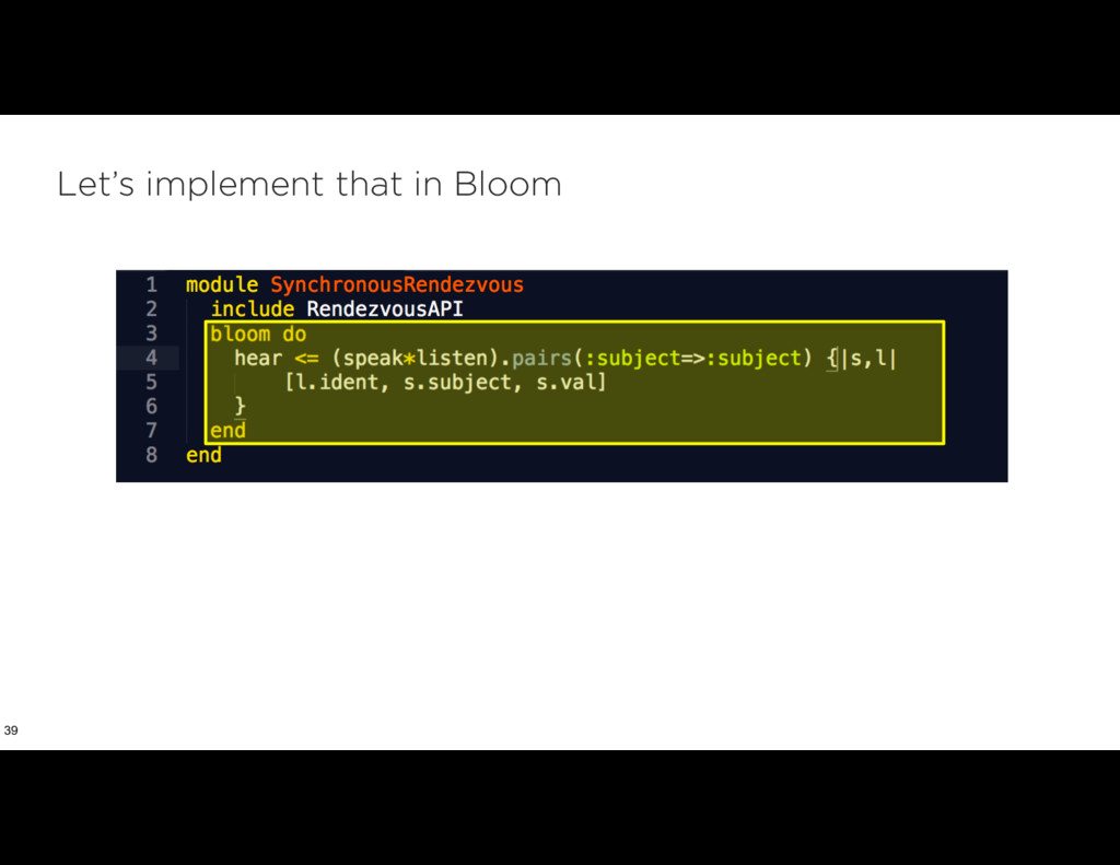 Let's implement that in Bloom 39