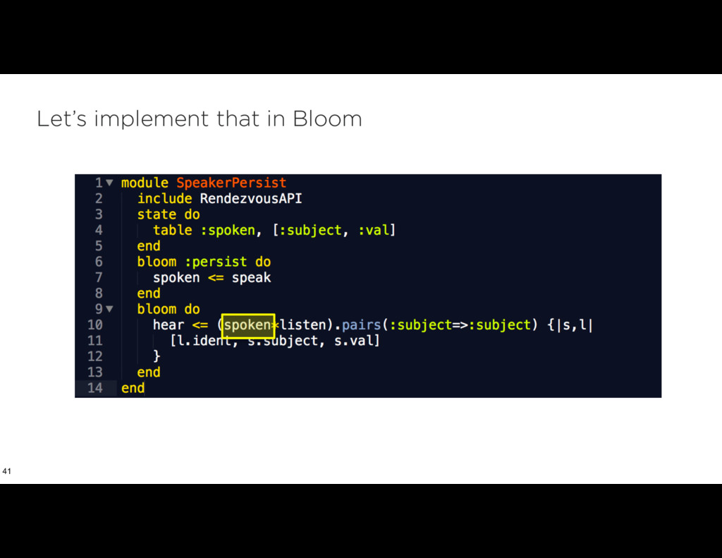 Let's implement that in Bloom 41