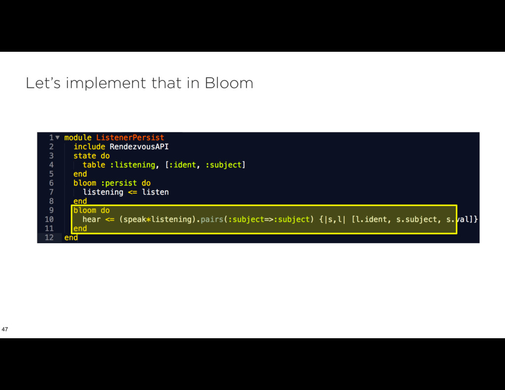 Let's implement that in Bloom 47
