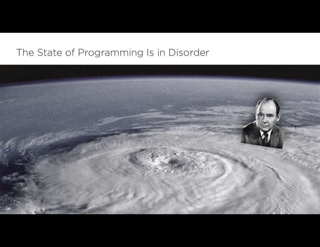The State of Programming Is in Disorder