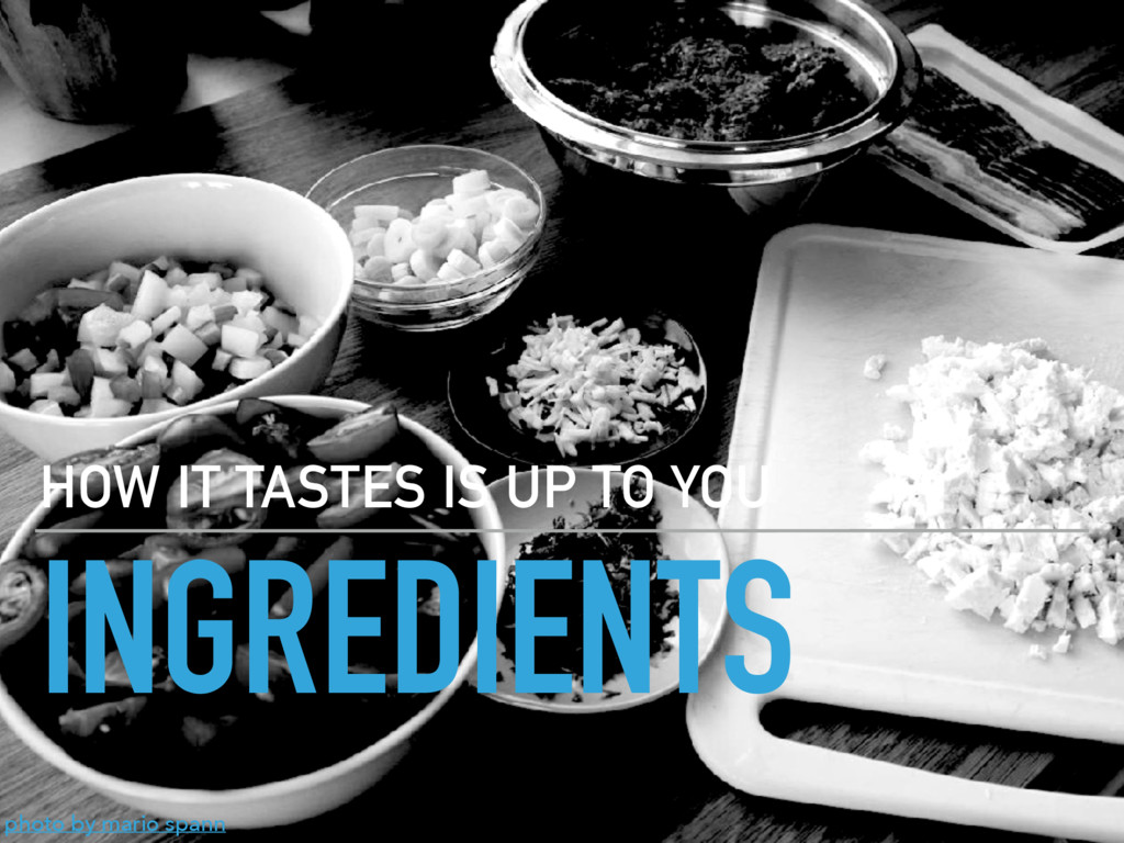 INGREDIENTS HOW IT TASTES IS UP TO YOU photo by...