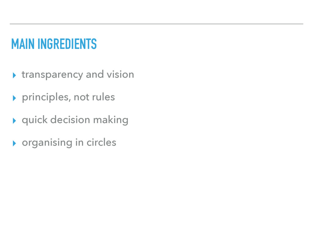 MAIN INGREDIENTS ▸ transparency and vision ▸ pr...