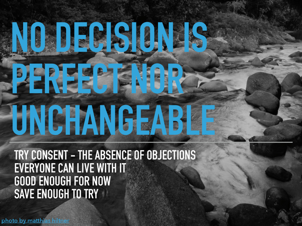 NO DECISION IS PERFECT NOR UNCHANGEABLE TRY CON...