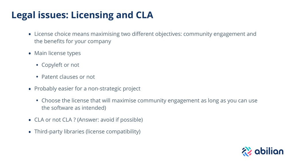 Legal issues: Licensing and CLA • License choic...