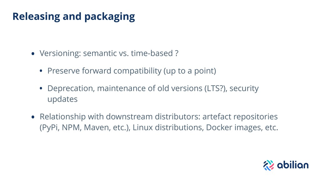 Releasing and packaging • Versioning: semantic ...