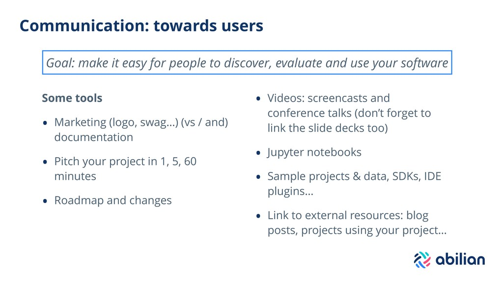 Communication: towards users Some tools • Marke...