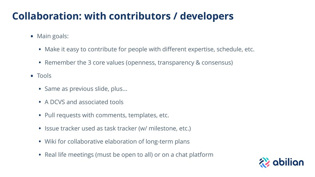 Collaboration: with contributors / developers •...
