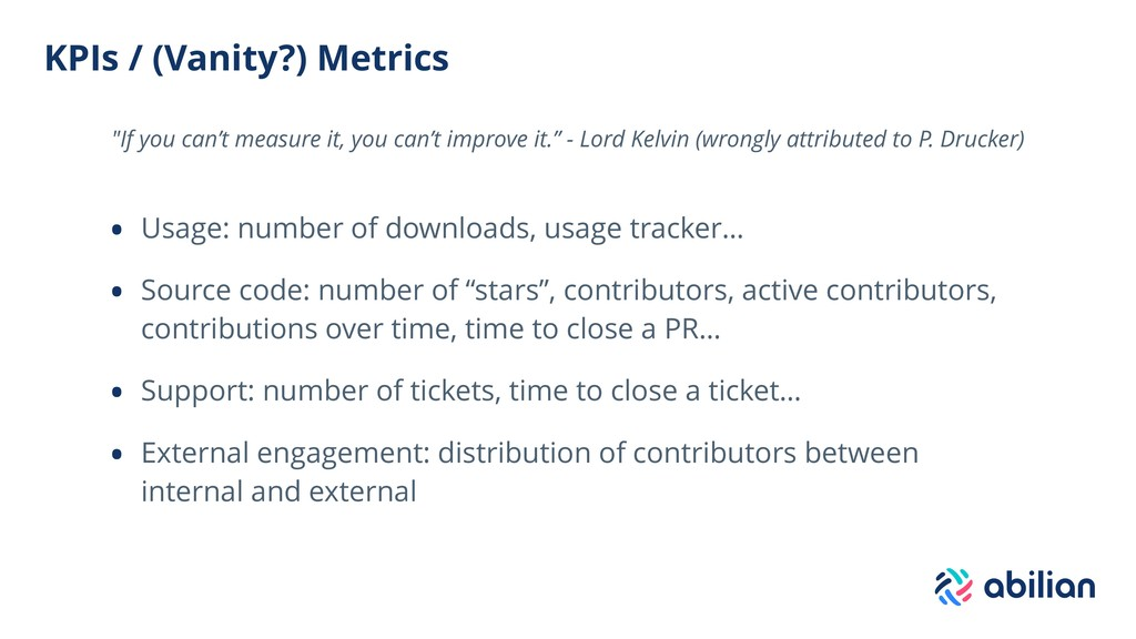 KPIs / (Vanity?) Metrics • Usage: number of dow...