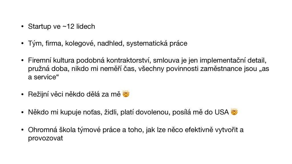 • Startup ve ~12 lidech  • Tým, fi rma, kolegov...