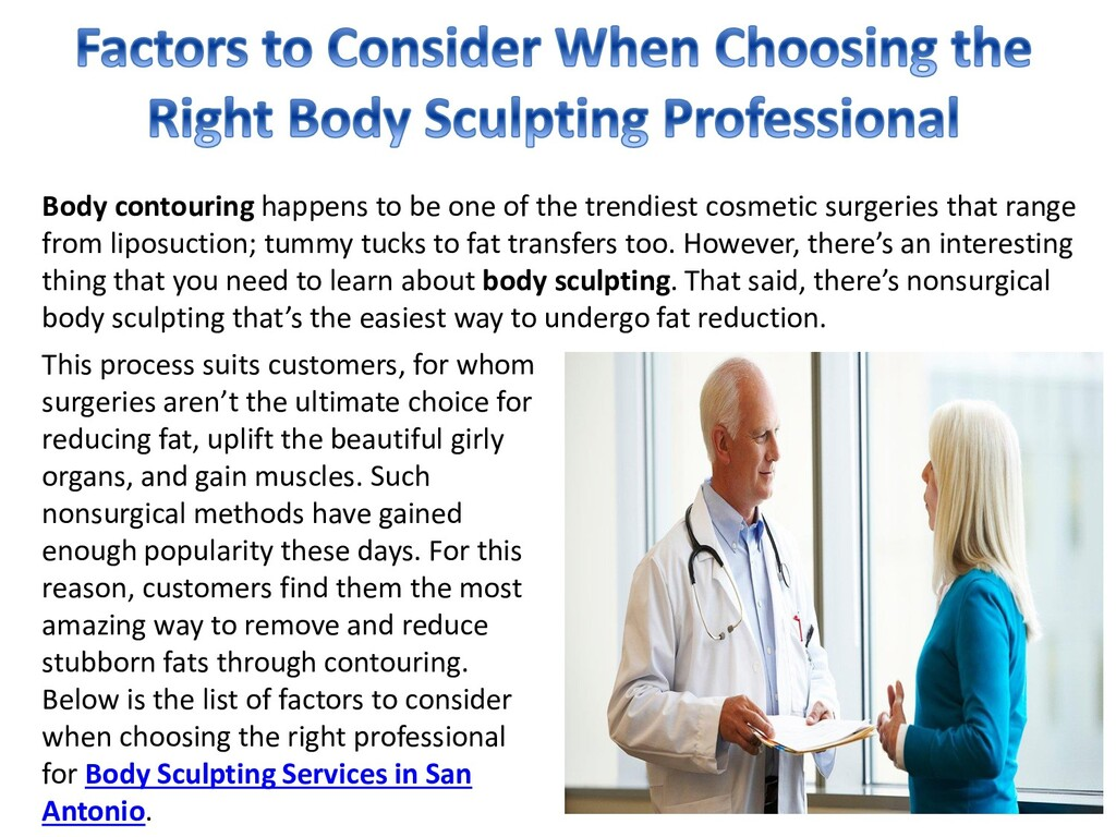 Body contouring happens to be one of the trendi...