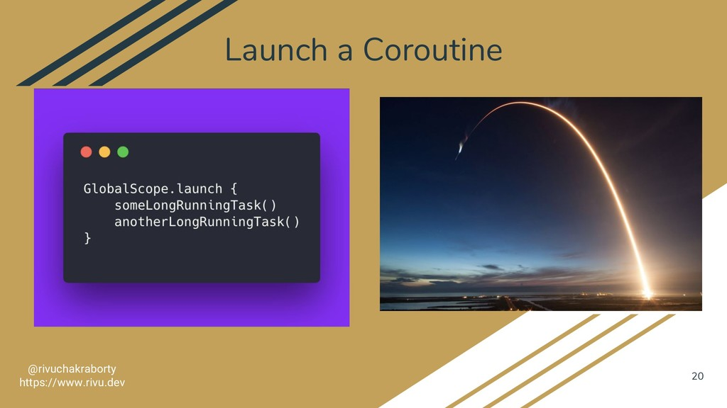 Launch a Coroutine 20 @rivuchakraborty https://...
