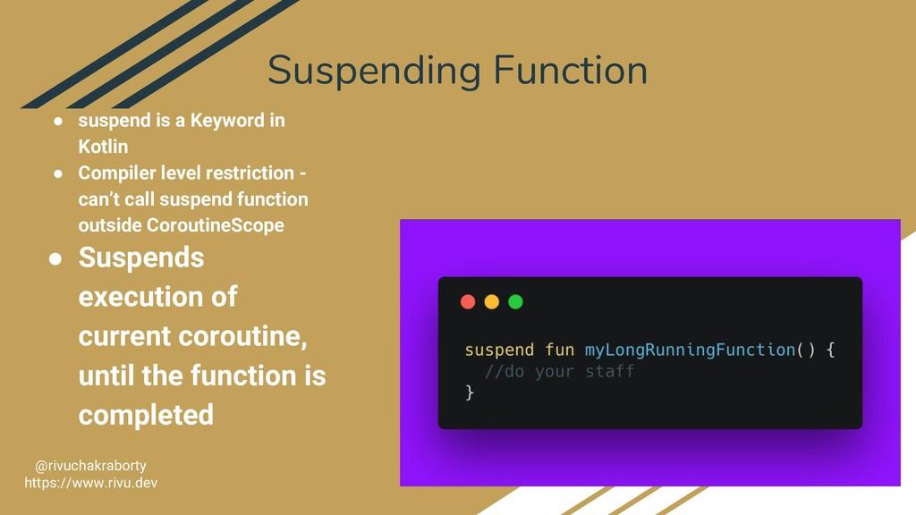 Suspending Function 26 @rivuchakraborty https:/...