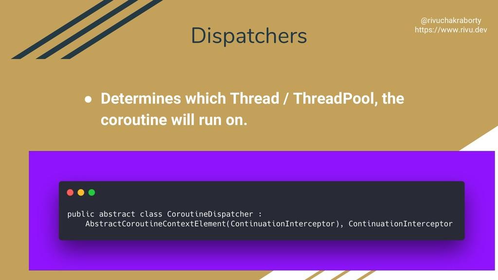 Dispatchers 32 @rivuchakraborty https://www.riv...