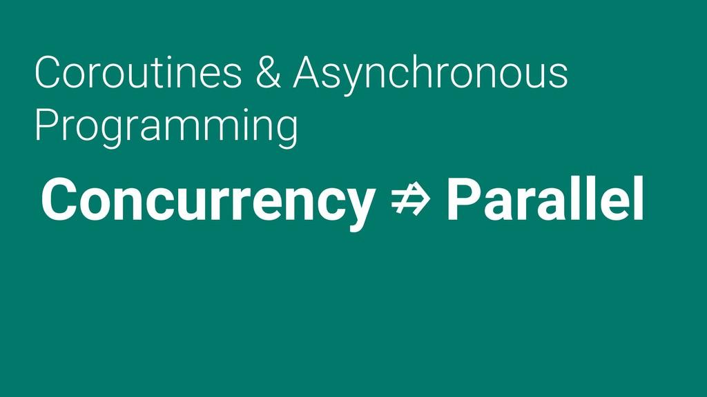 Coroutines & Asynchronous Programming Concurren...