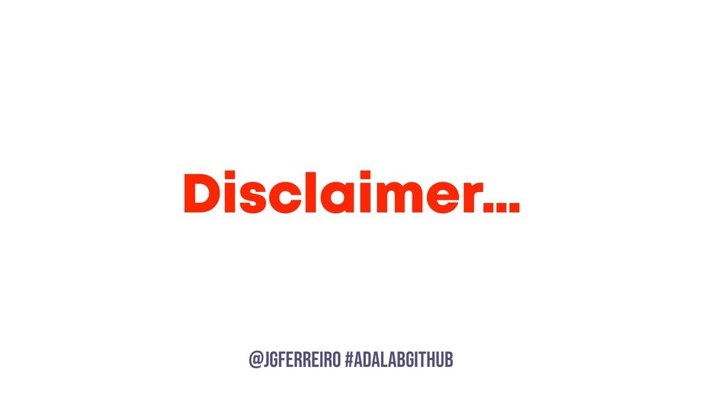 @JGFERREIRO @JGFERREIRO #ADALABGITHUB Disclaime...