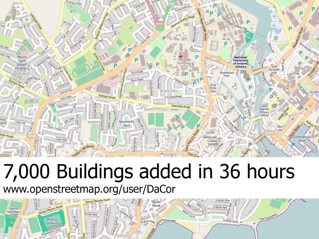 7,000 Buildings added in 36 hours www.openstree...