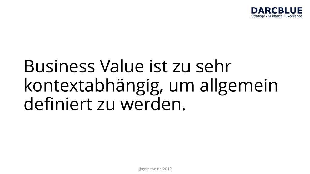 Business Value ist zu sehr kontextabhängig, um ...