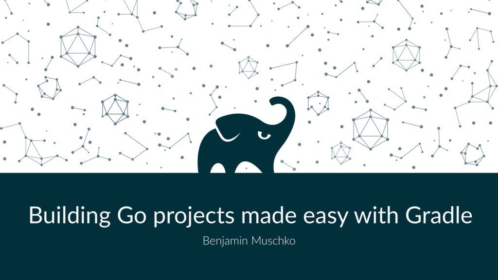 Building Go projects made easy with Gradle Benj...