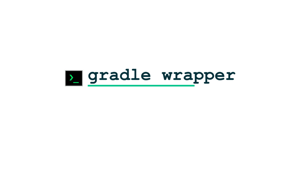 gradle wrapper ›_