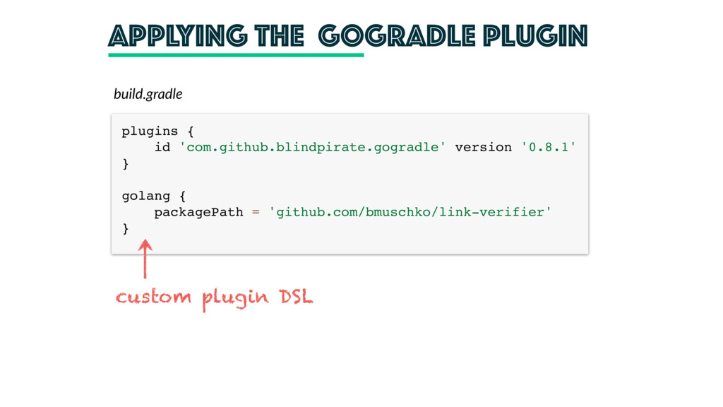 Applying the gogradle plugin build.gradle plugi...