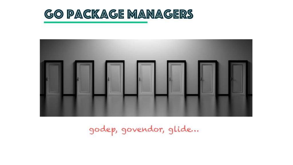 go package managers godep, govendor, glide…