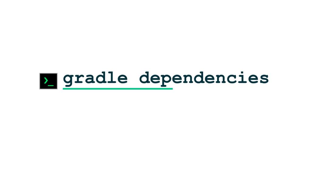 gradle dependencies ›_