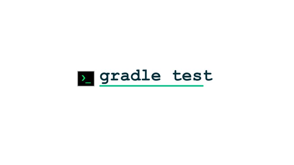 gradle test ›_