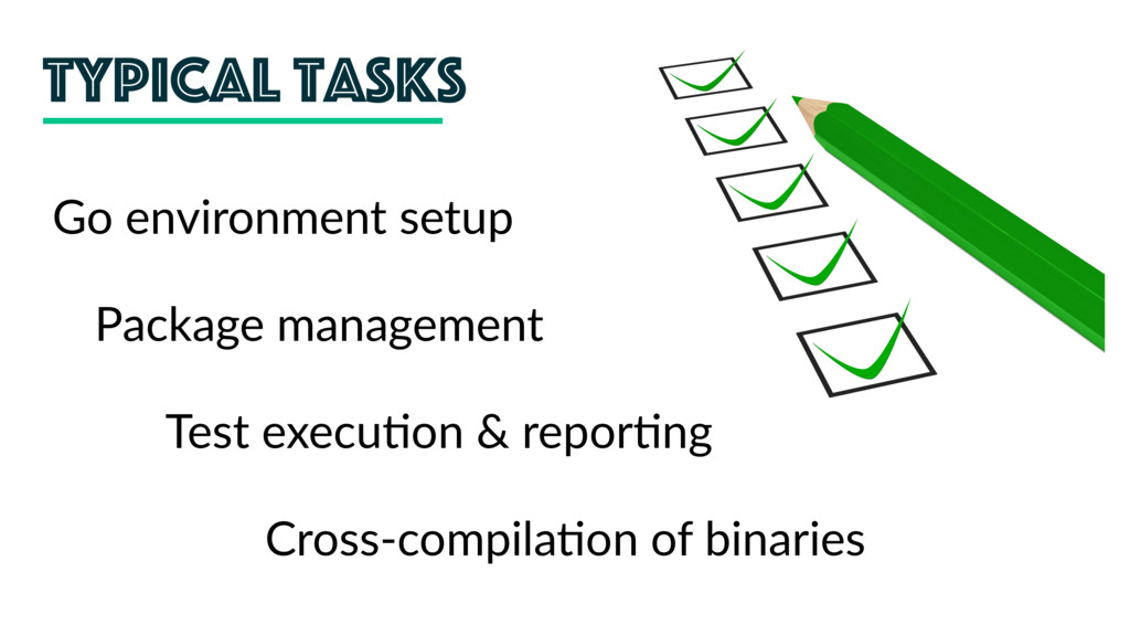 Typical tasks Package management Cross-compila;...