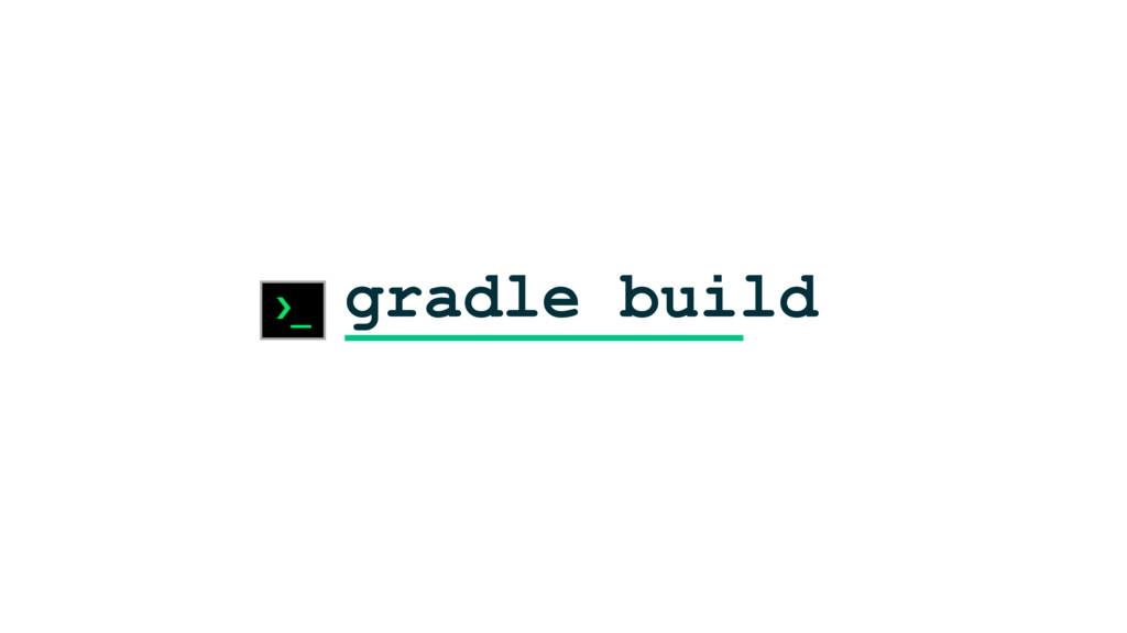 gradle build ›_