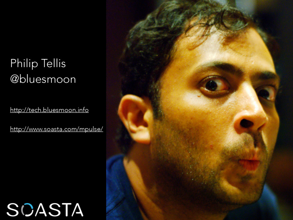 Philip Tellis @bluesmoon http://tech.bluesmoon....