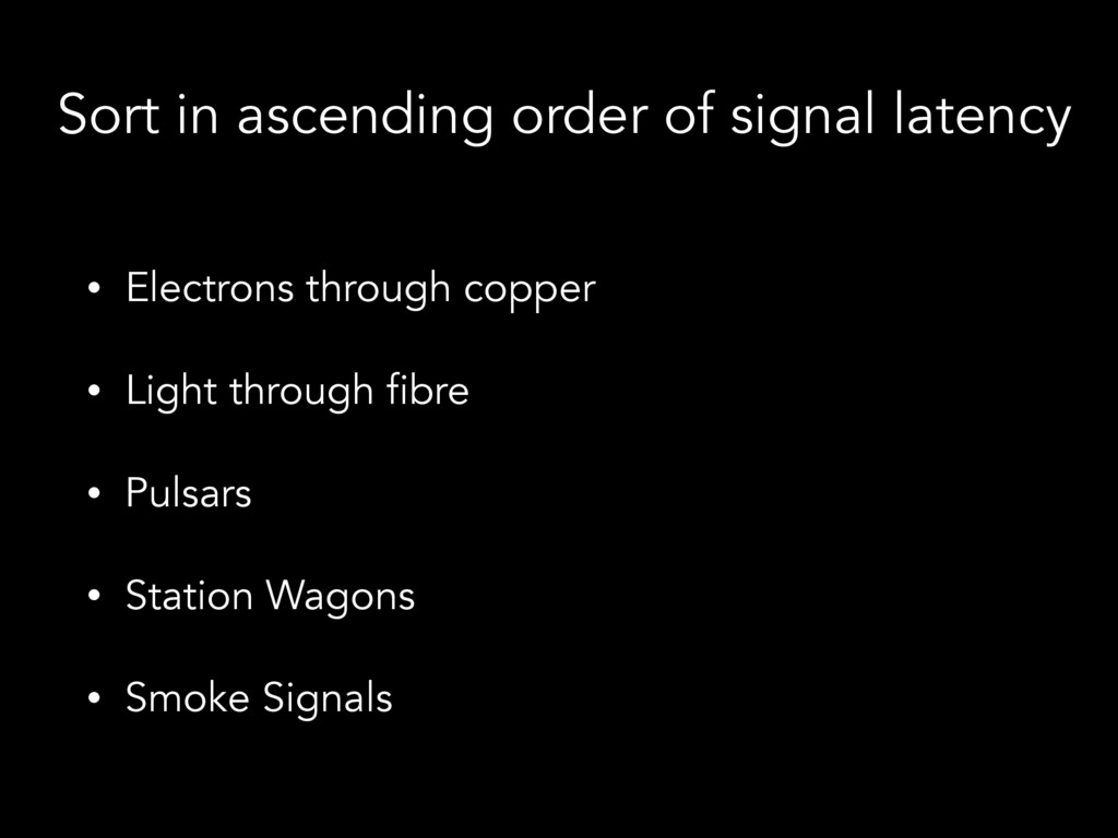 Sort in ascending order of signal latency • Ele...