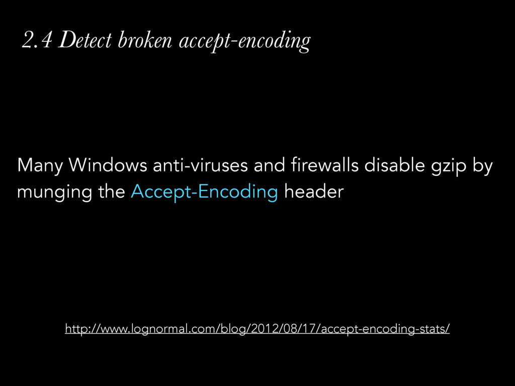 2.4 Detect broken accept-encoding Many Windows ...