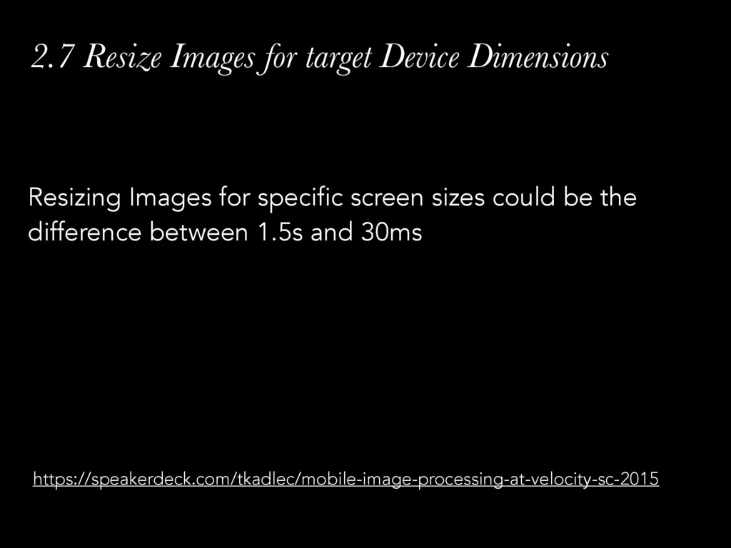 2.7 Resize Images for target Device Dimensions ...