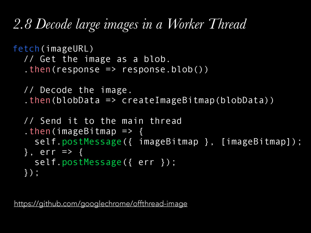 2.8 Decode large images in a Worker Thread fetc...