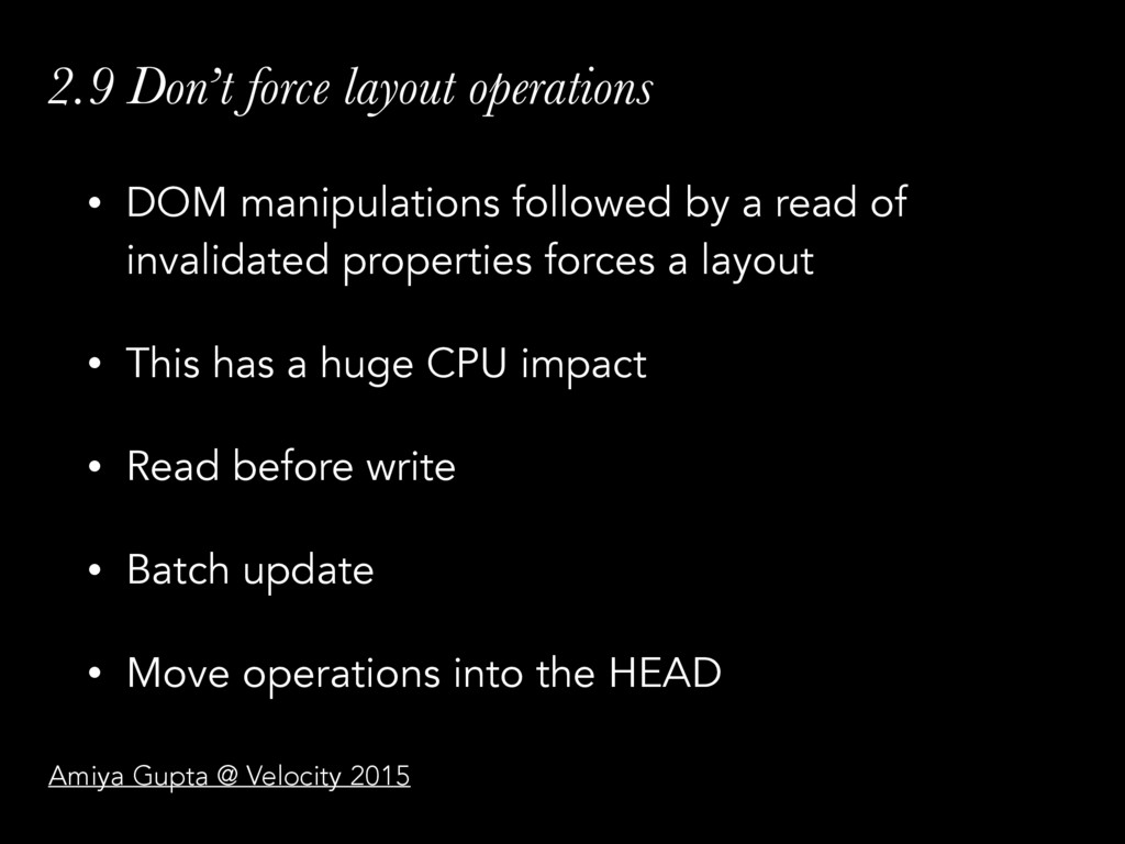 2.9 Don't force layout operations • DOM manipul...
