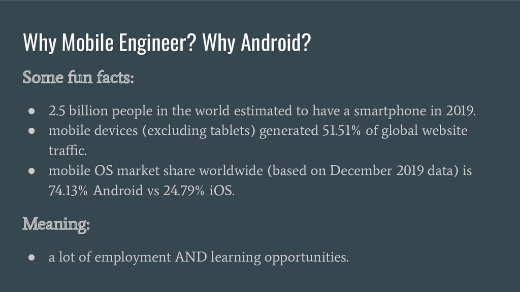 Why Mobile Engineer? Why Android? Some fun fact...