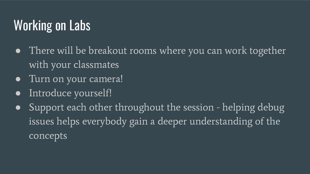 Working on Labs ● There will be breakout rooms ...