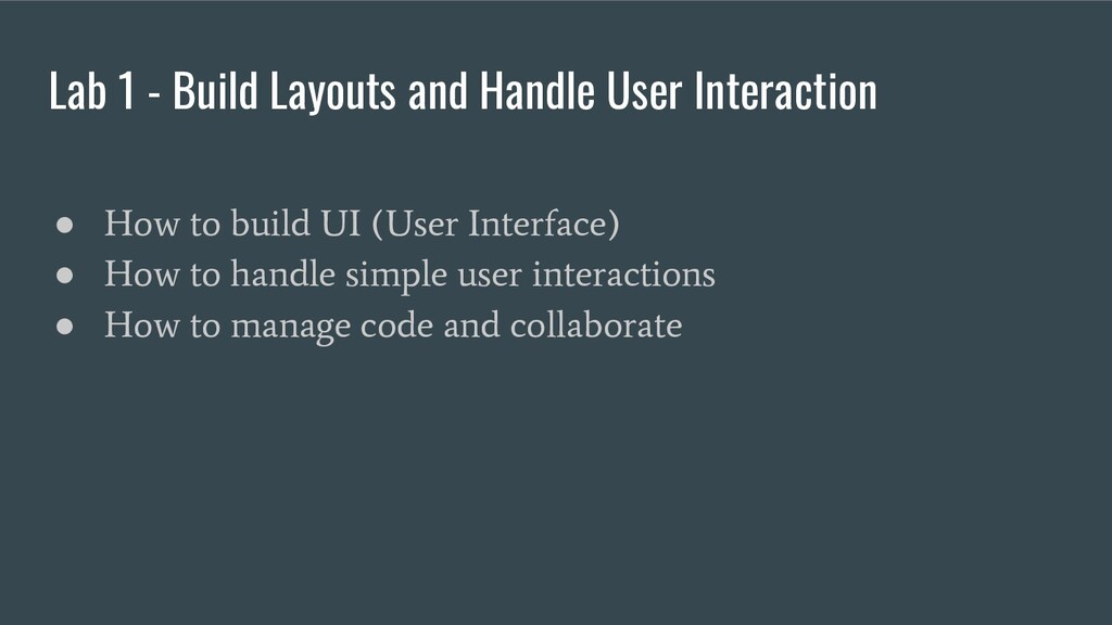 Lab 1 - Build Layouts and Handle User Interacti...