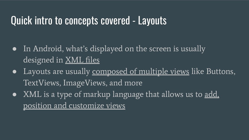 Quick intro to concepts covered - Layouts ● In ...