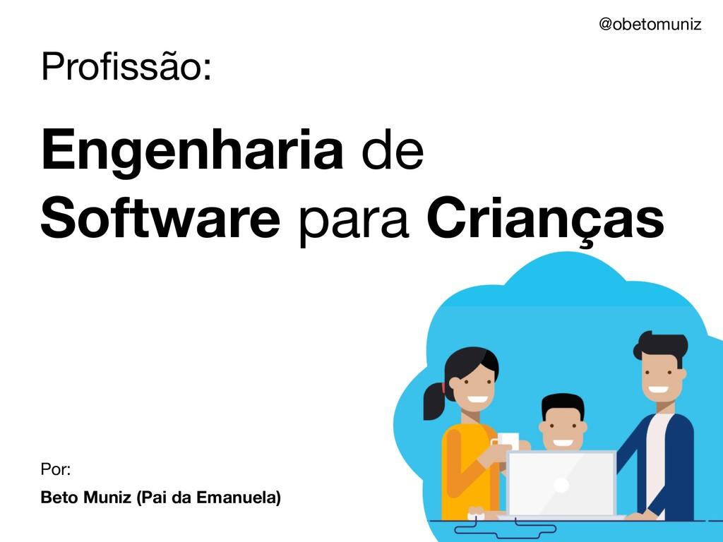 Profissão: Engenharia de Software para Crianças ...
