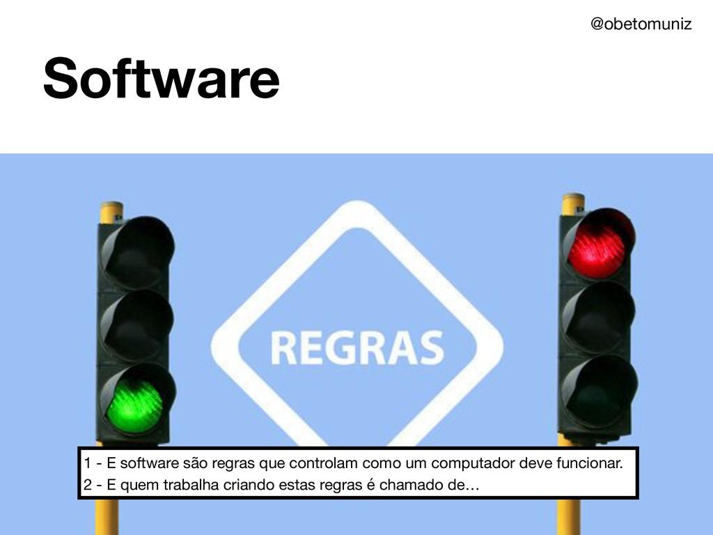Software 1 - E software são regras que controla...