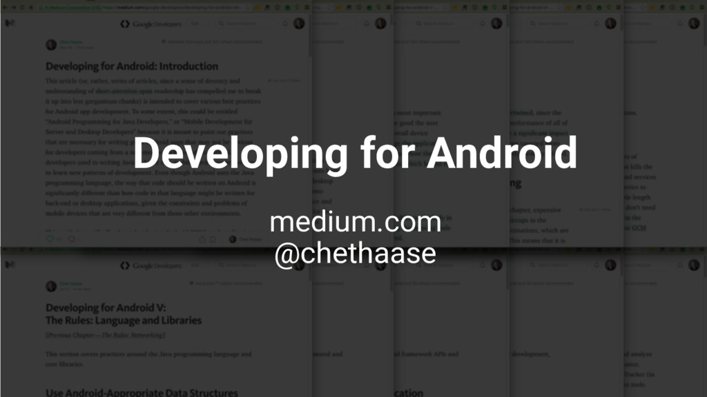 Developing for Android medium.com @chethaase