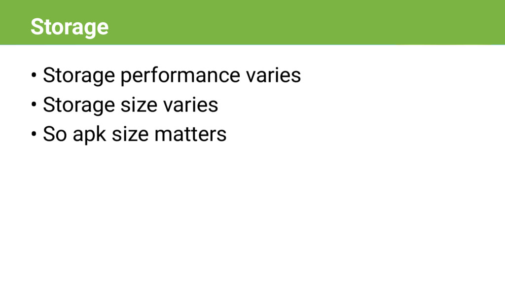 • Storage performance varies • Storage size var...