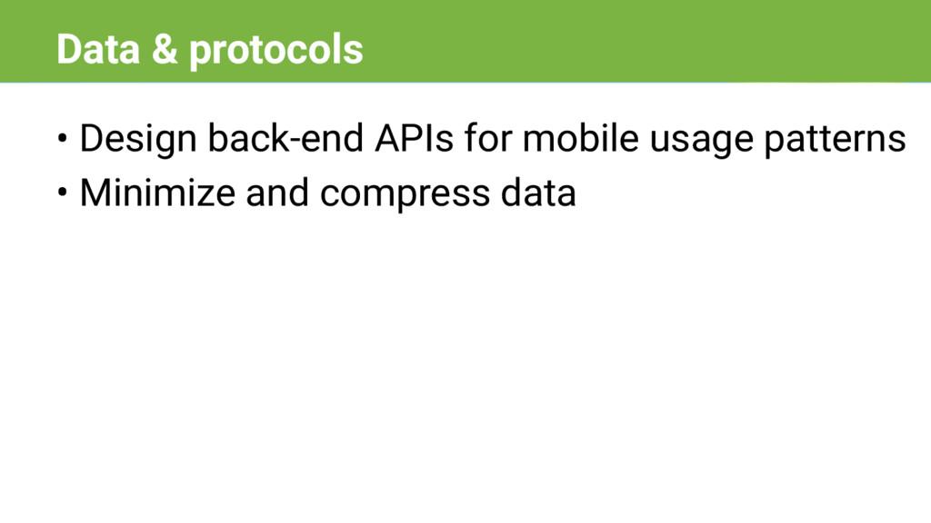 • Design back-end APIs for mobile usage pattern...