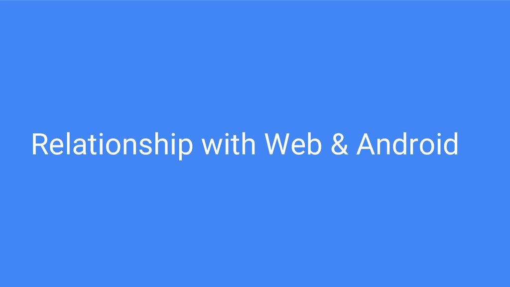 Relationship with Web & Android