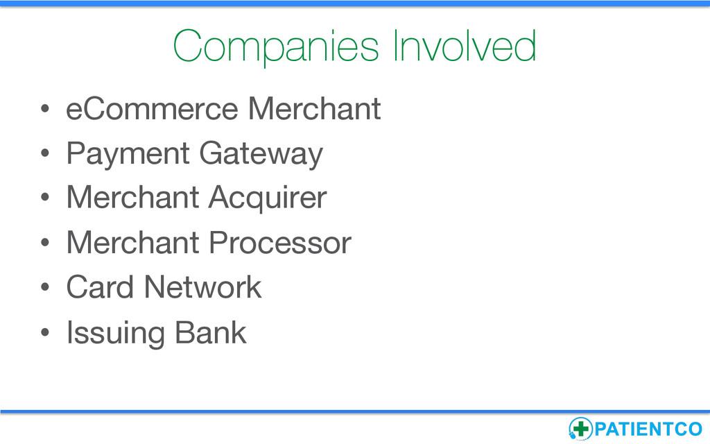 Companies Involved • eCommerce Merchant • P...